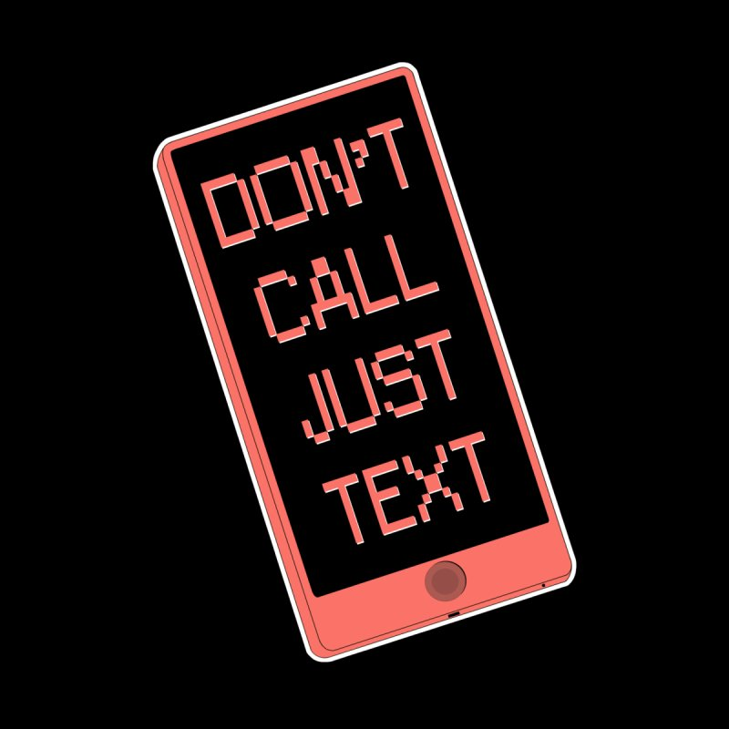 Don't call, just text! Men's T-Shirt by Hello Siyi