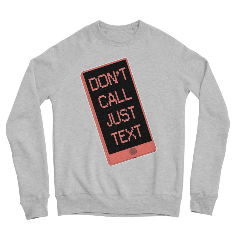 Don't call, just text! Men's Sponge Fleece Sweatshirt by Hello Siyi