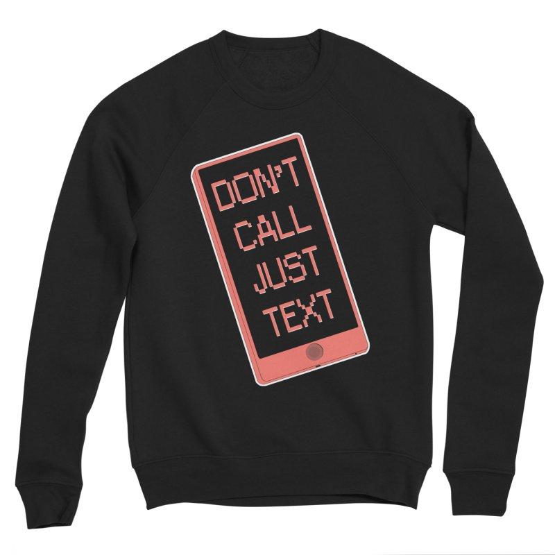 Don't call, just text! Women's Sponge Fleece Sweatshirt by Hello Siyi