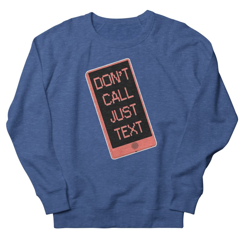 Don't call, just text! Men's Sweatshirt by Hello Siyi
