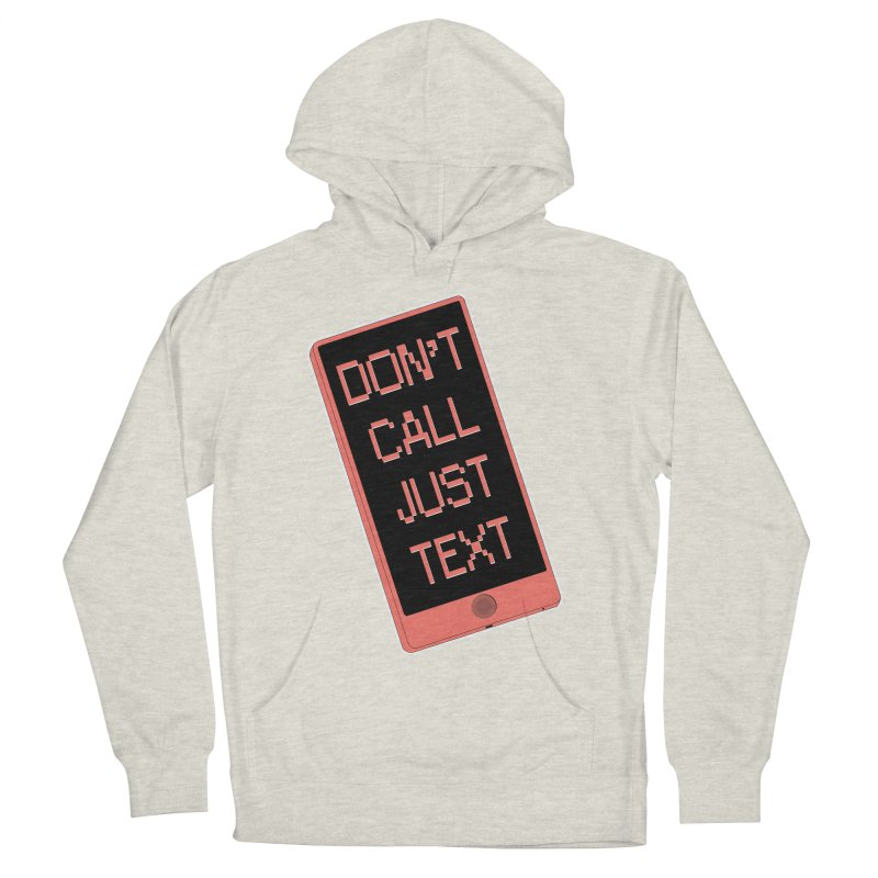 Don't call, just text! Women's French Terry Pullover Hoody by Hello Siyi