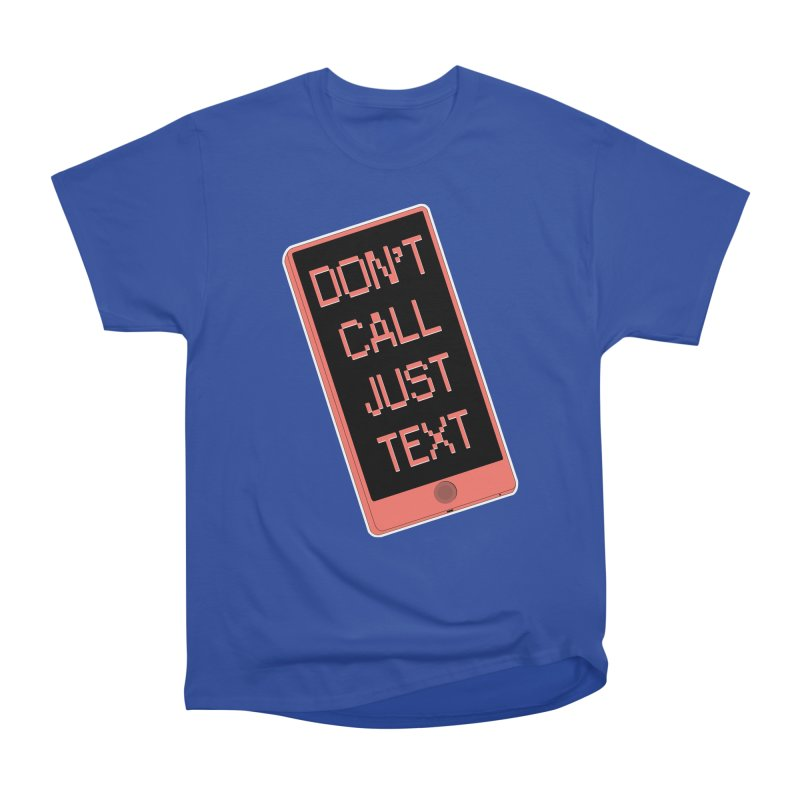 Don't call, just text! Men's Heavyweight T-Shirt by Hello Siyi