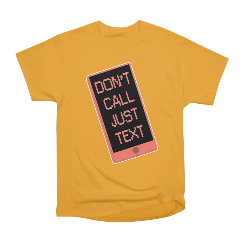 Don't call, just text! Women's Heavyweight Unisex T-Shirt by Hello Siyi