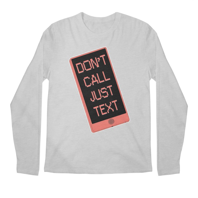 Don't call, just text! Men's Regular Longsleeve T-Shirt by Hello Siyi