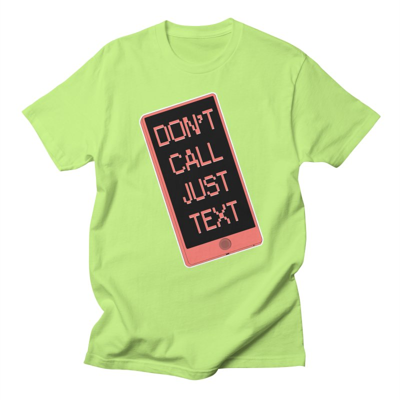 Don't call, just text! Women's Regular Unisex T-Shirt by Hello Siyi