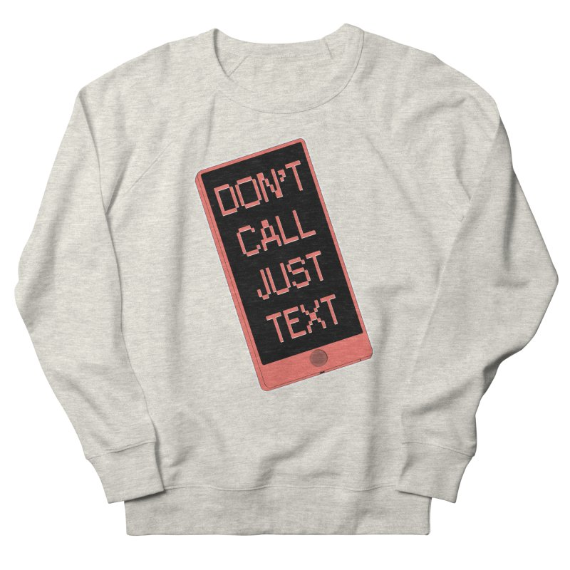 Don't call, just text! Men's French Terry Sweatshirt by Hello Siyi