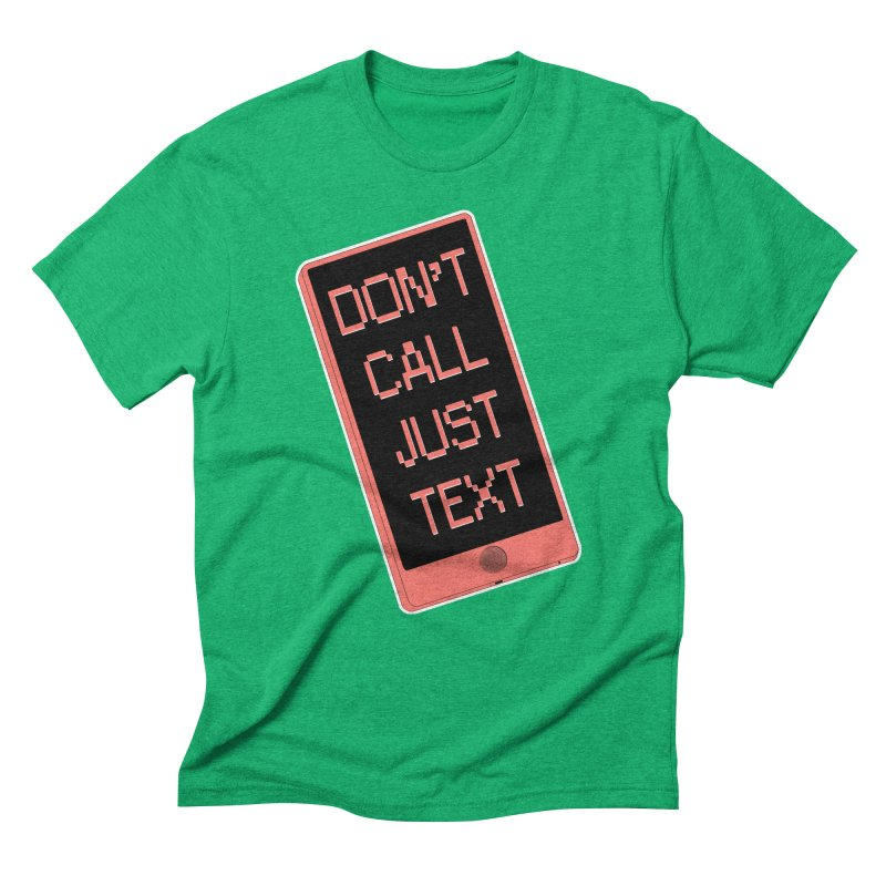 Don't call, just text! Men's Triblend T-Shirt by Hello Siyi