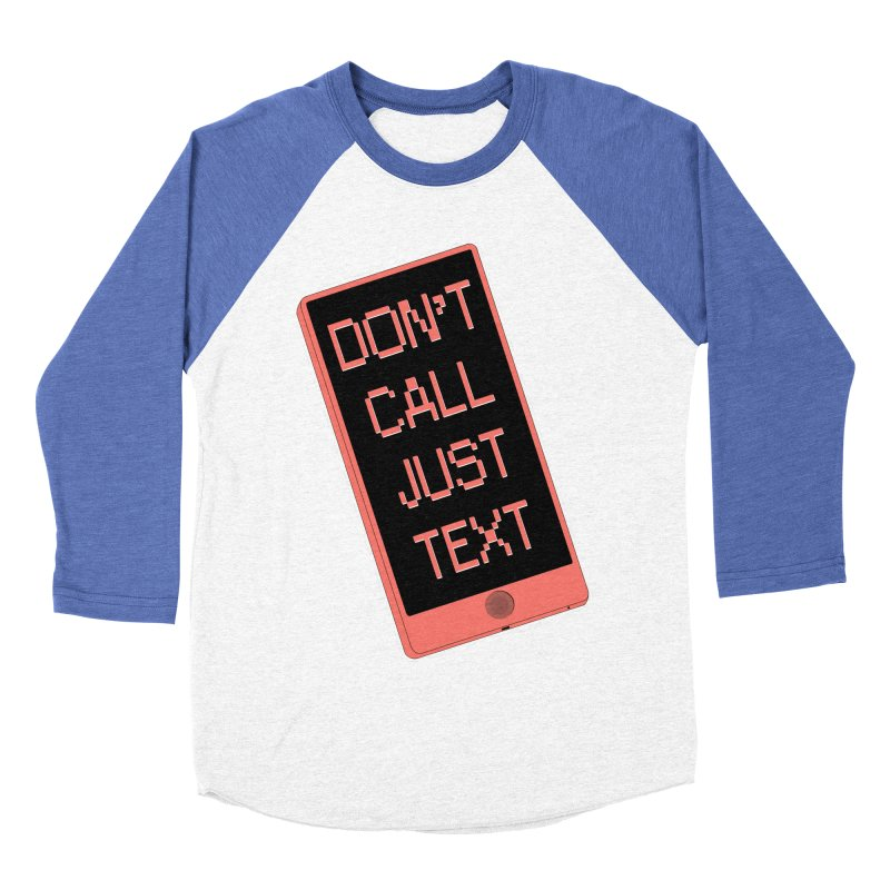 Don't call, just text! Women's Baseball Triblend Longsleeve T-Shirt by Hello Siyi