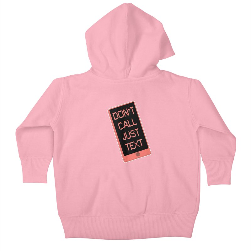 Don't call, just text! Kids Baby Zip-Up Hoody by Hello Siyi