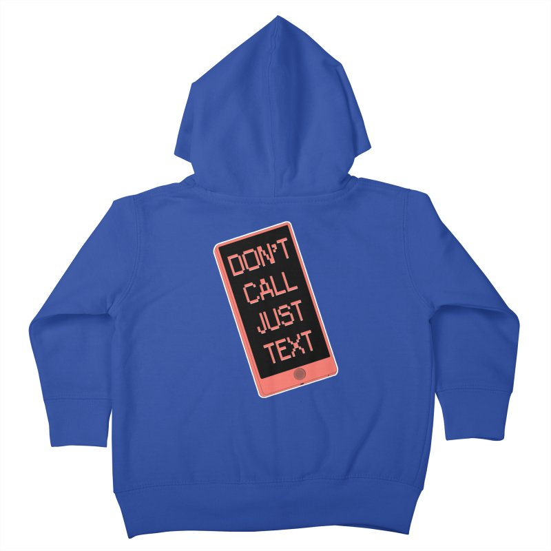 Don't call, just text! Kids Toddler Zip-Up Hoody by Hello Siyi