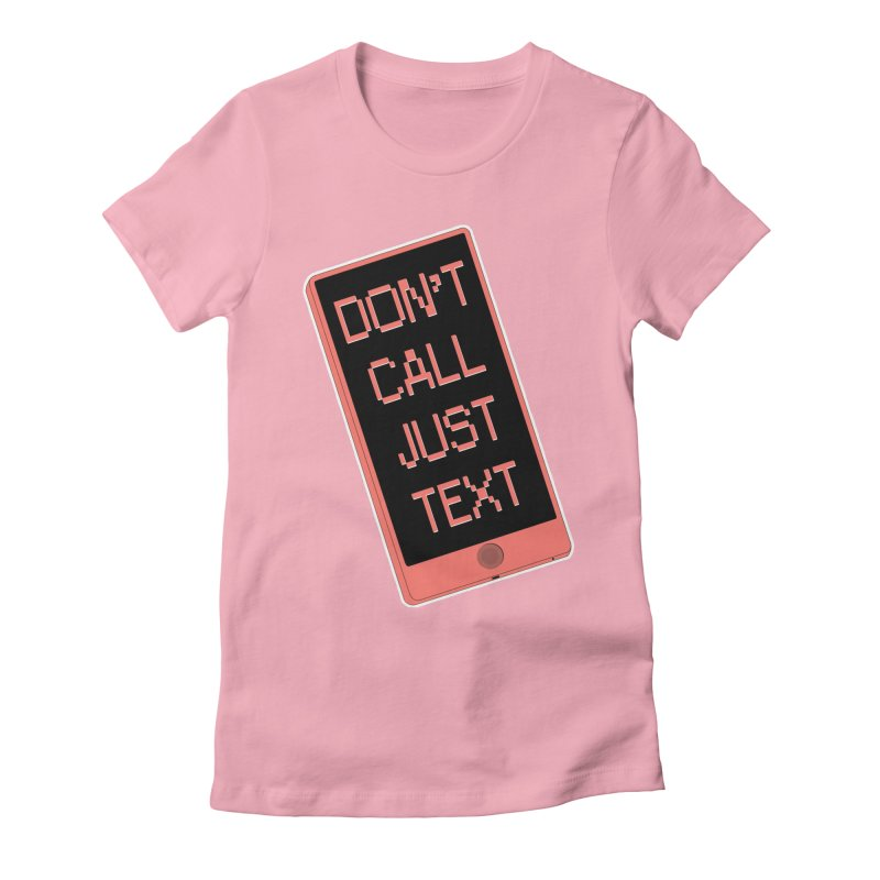 Don't call, just text! Women's Fitted T-Shirt by Hello Siyi