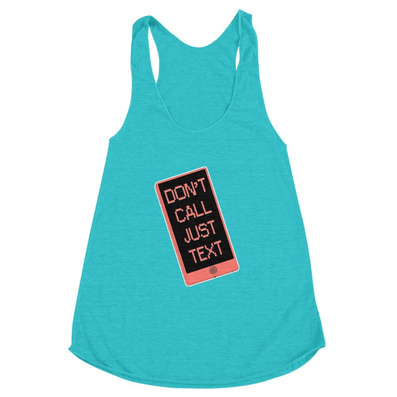 Don't call, just text! Women's Racerback Triblend Tank by Hello Siyi