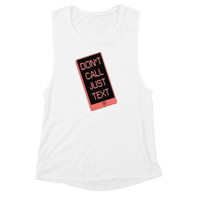 Don't call, just text! Women's Muscle Tank by Hello Siyi