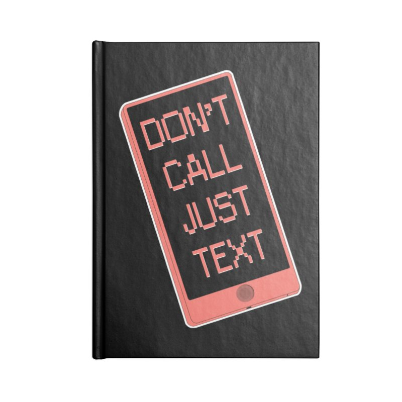 Don't call, just text! Accessories Blank Journal Notebook by Hello Siyi