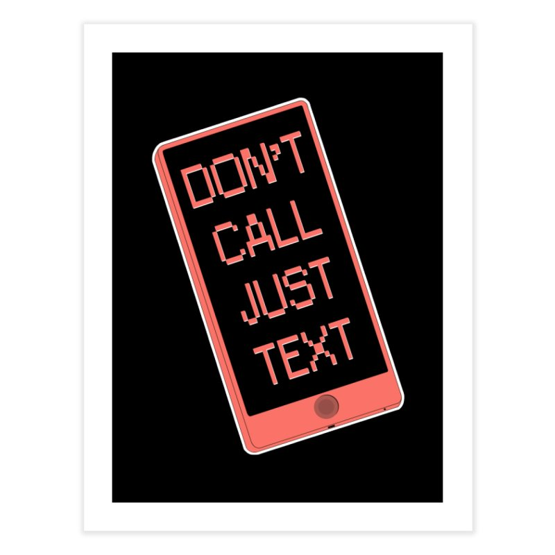 Don't call, just text! Home Fine Art Print by Hello Siyi