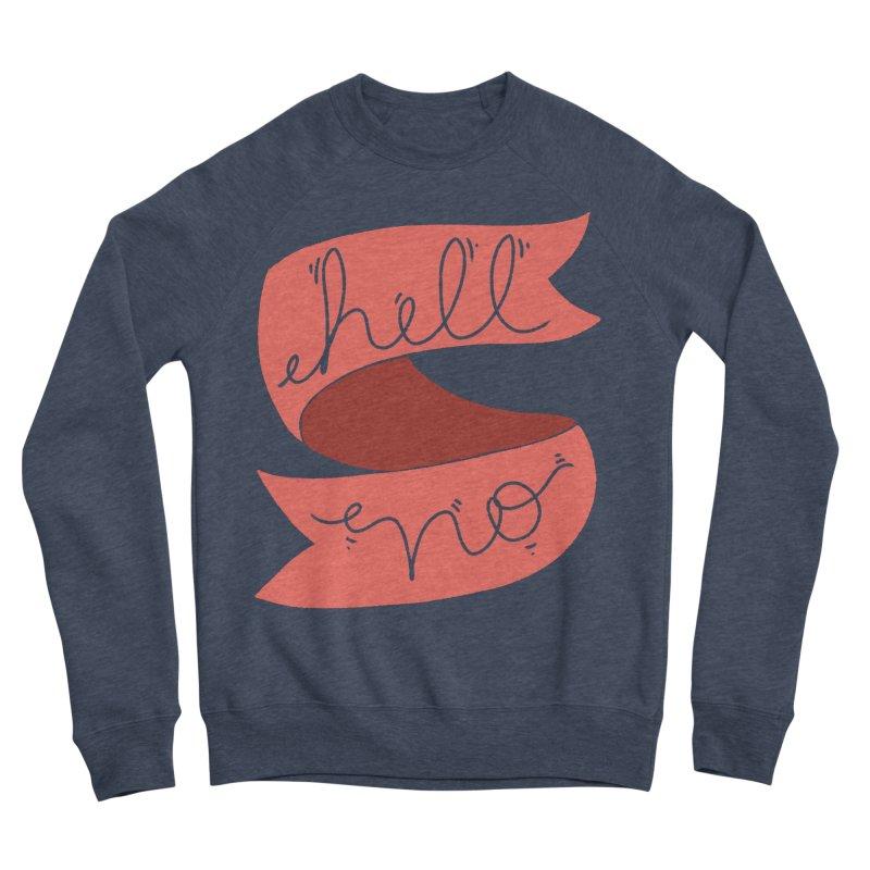 Hell no Men's Sponge Fleece Sweatshirt by Hello Siyi