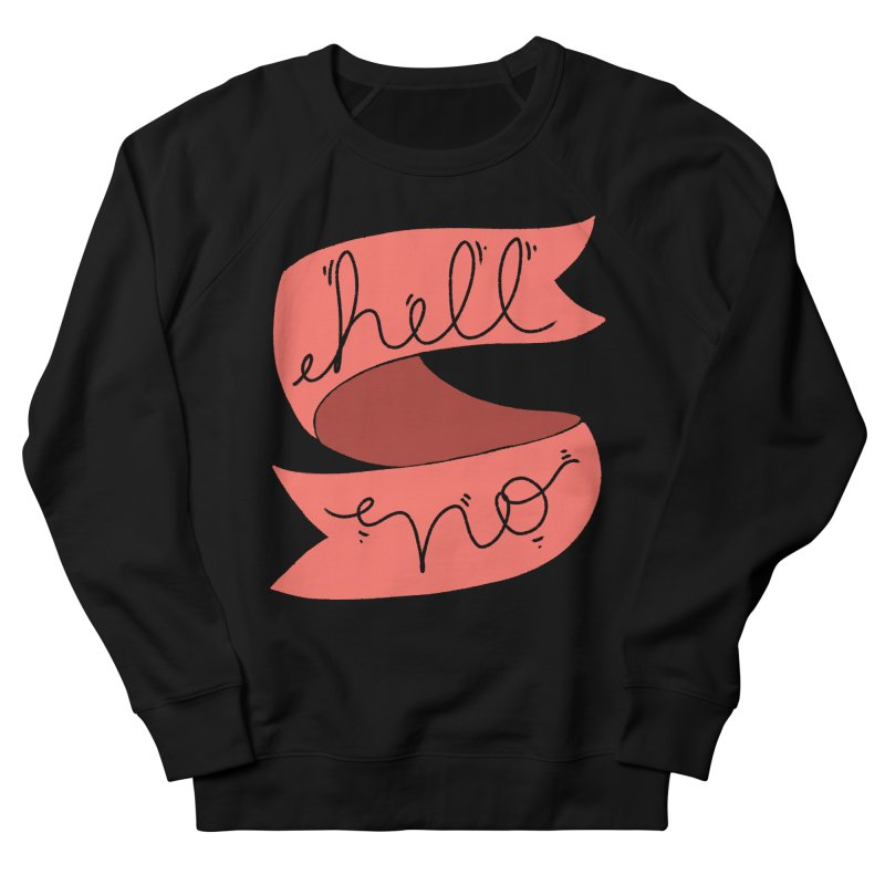 Hell no Women's French Terry Sweatshirt by Hello Siyi