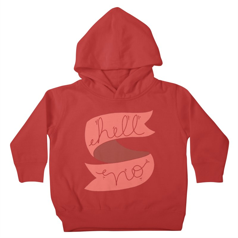 Hell no Kids Toddler Pullover Hoody by Hello Siyi