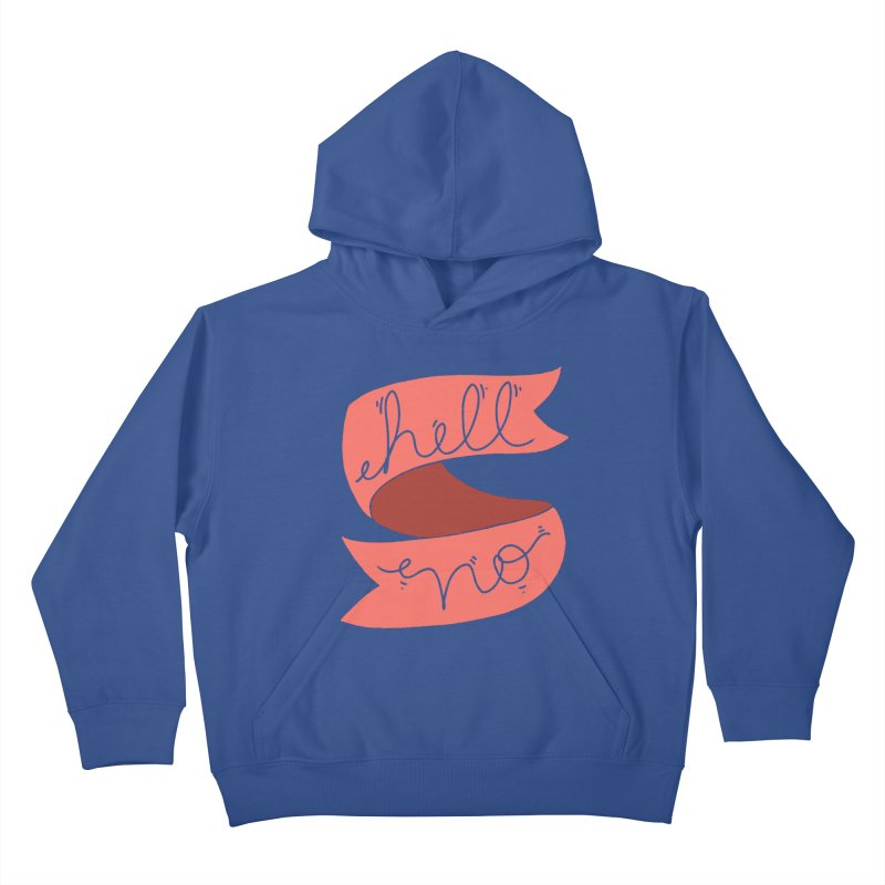 Hell no Kids Pullover Hoody by Hello Siyi