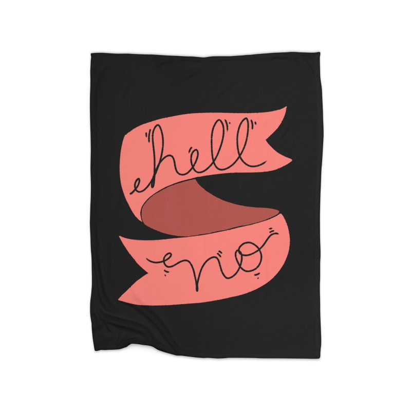 Hell no Home Blanket by Hello Siyi