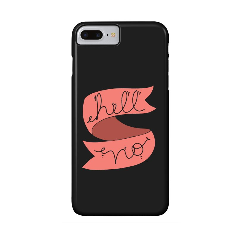 Hell no Accessories Phone Case by Hello Siyi