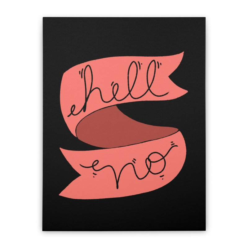 Hell no Home Stretched Canvas by Hello Siyi