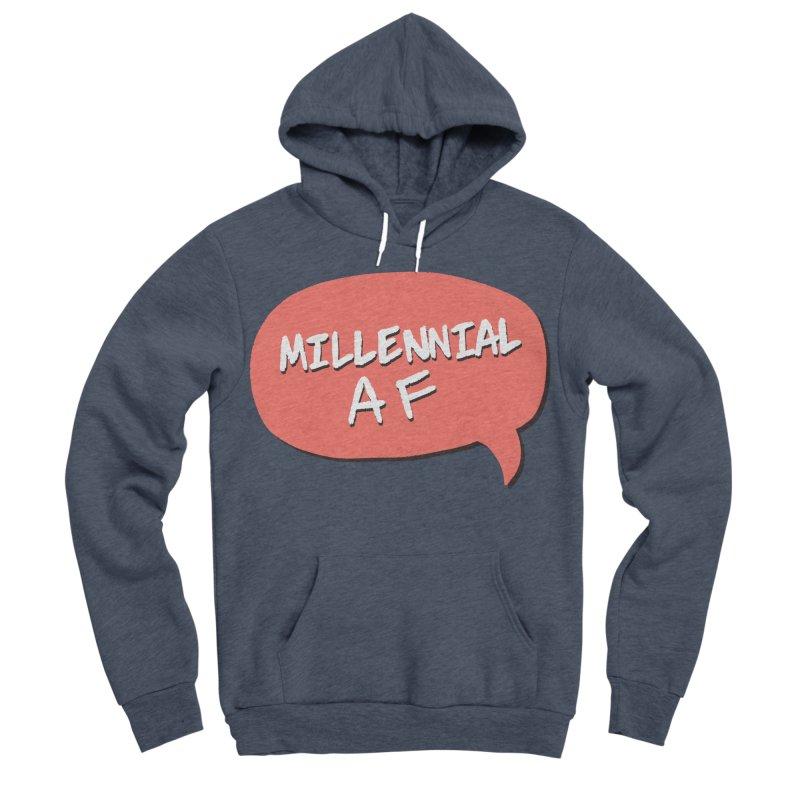 Millennial AF Men's Sponge Fleece Pullover Hoody by Hello Siyi
