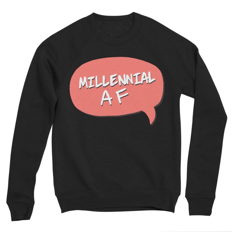 Millennial AF Men's Sponge Fleece Sweatshirt by Hello Siyi