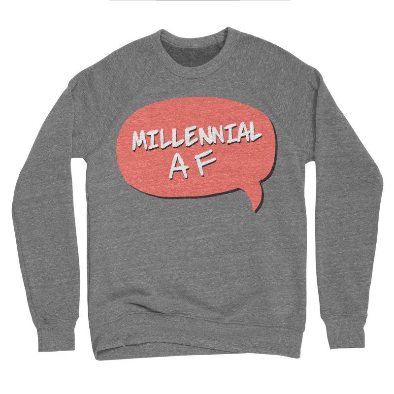 Millennial AF Women's Sponge Fleece Sweatshirt by Hello Siyi