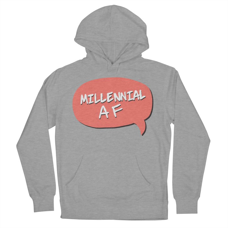 Millennial AF Women's Pullover Hoody by Hello Siyi