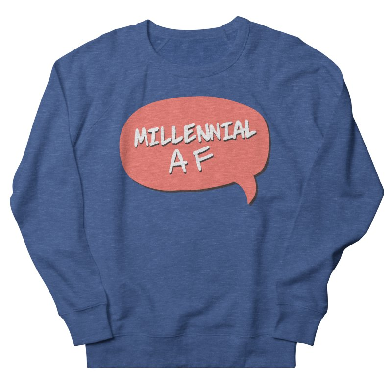 Millennial AF Men's Sweatshirt by Hello Siyi