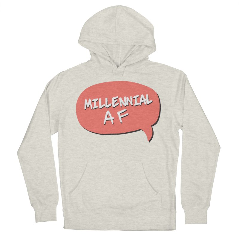 Millennial AF Women's French Terry Pullover Hoody by Hello Siyi