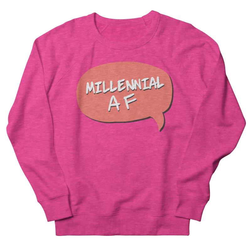 Millennial AF Women's French Terry Sweatshirt by Hello Siyi