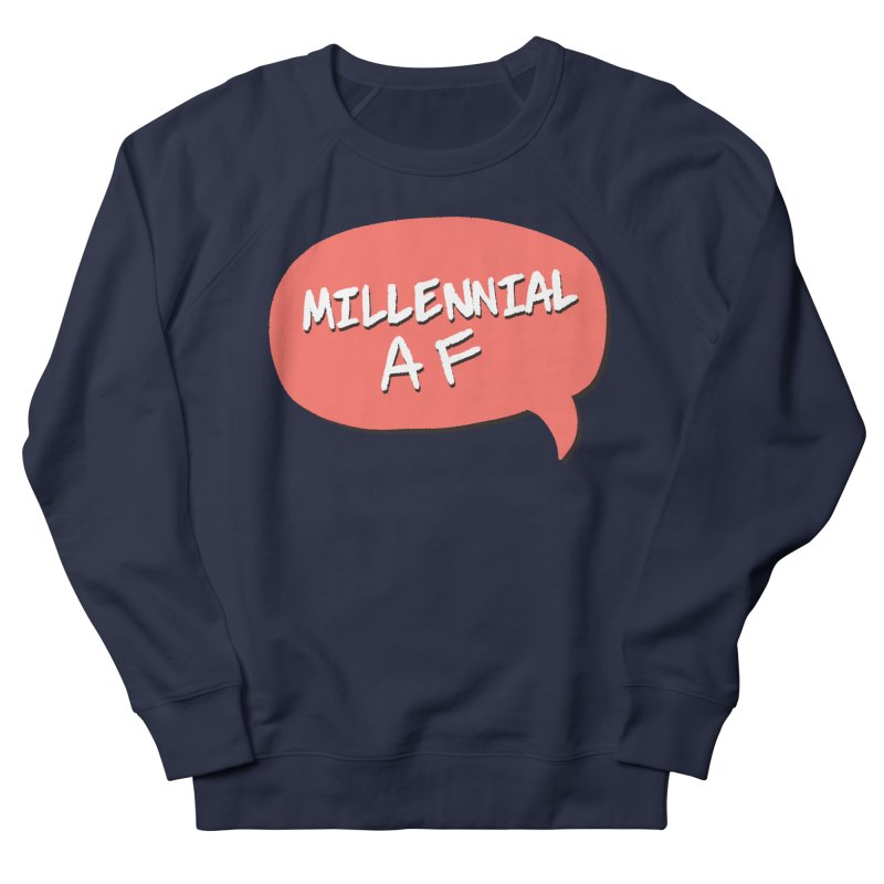 Millennial AF Men's French Terry Sweatshirt by Hello Siyi