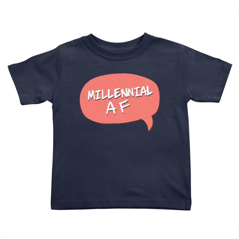 Millennial AF Kids Toddler T-Shirt by Hello Siyi