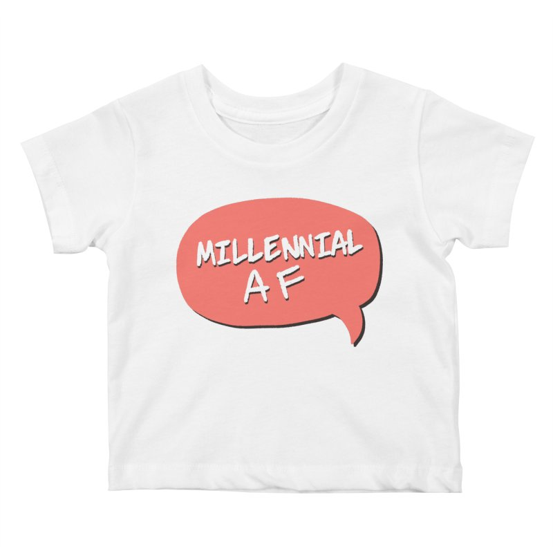 Millennial AF Kids Baby T-Shirt by Hello Siyi