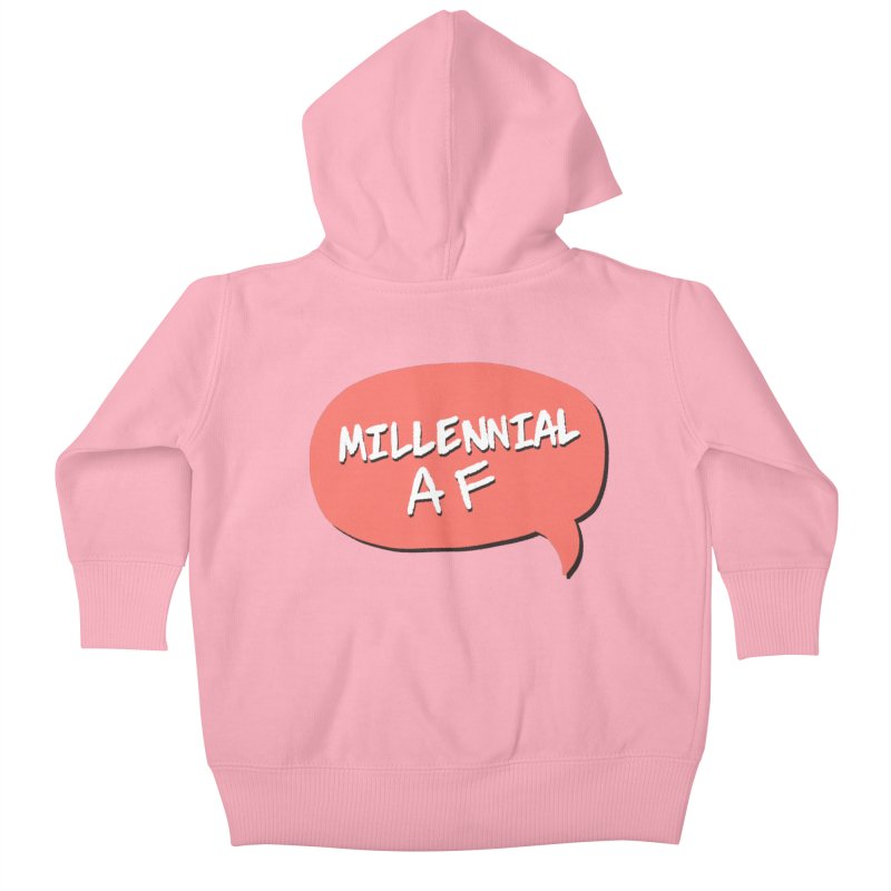 Millennial AF Kids Baby Zip-Up Hoody by Hello Siyi
