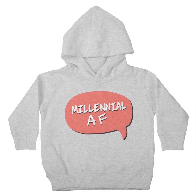 Millennial AF Kids Toddler Pullover Hoody by Hello Siyi
