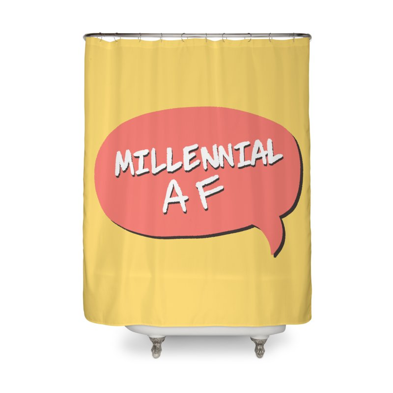 Millennial AF Home Shower Curtain by Hello Siyi