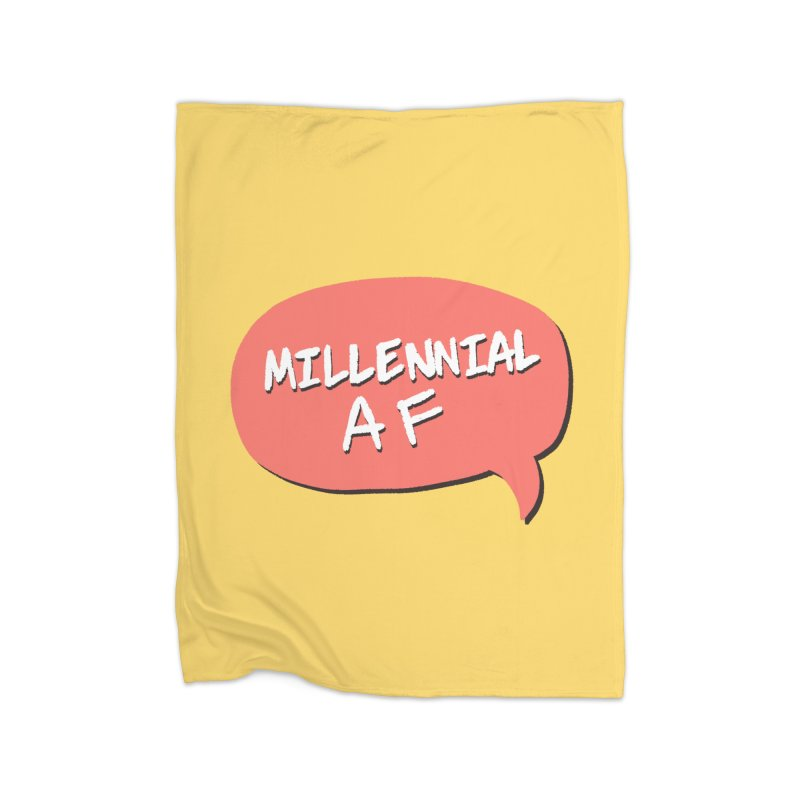 Millennial AF Home Blanket by Hello Siyi