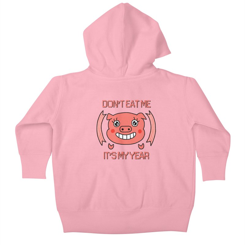 Year of the pig (don't eat me) Kids Baby Zip-Up Hoody by Hello Siyi