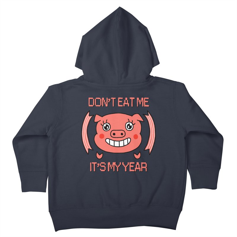 Year of the pig (don't eat me) Kids Toddler Zip-Up Hoody by Hello Siyi