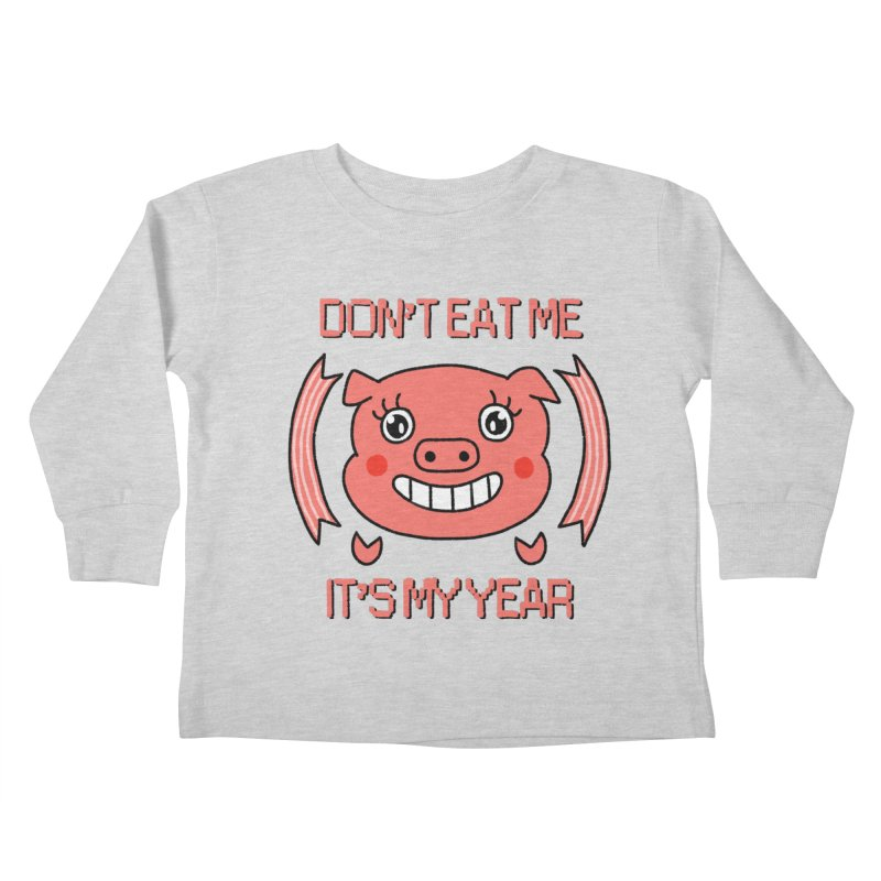 Year of the pig (don't eat me) Kids Toddler Longsleeve T-Shirt by Hello Siyi