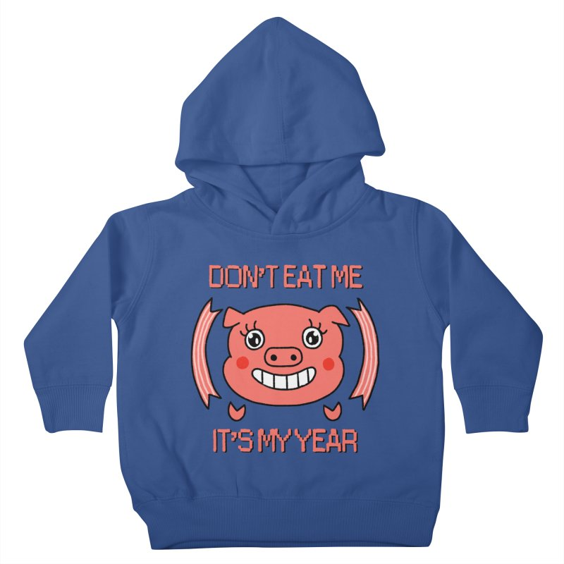 Year of the pig (don't eat me) Kids Toddler Pullover Hoody by Hello Siyi