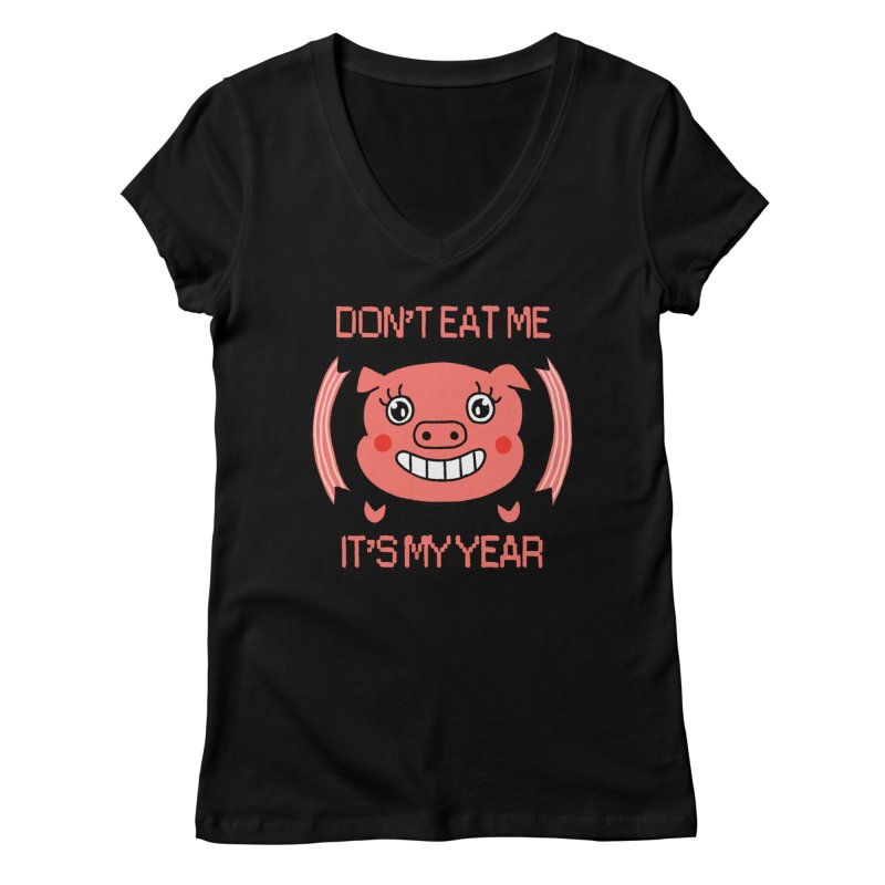 Year of the pig (don't eat me) Women's Regular V-Neck by Hello Siyi
