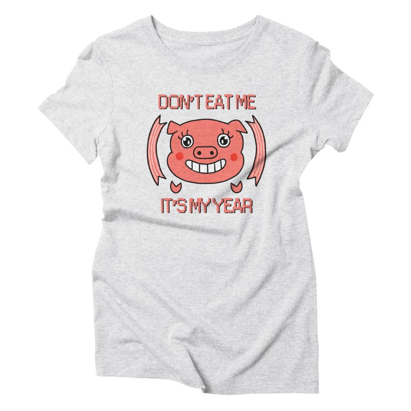 Year of the pig (don't eat me) Women's Triblend T-Shirt by Hello Siyi