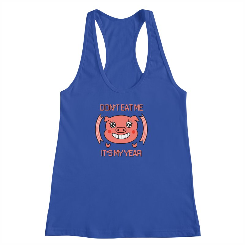 Year of the pig (don't eat me) Women's Racerback Tank by Hello Siyi