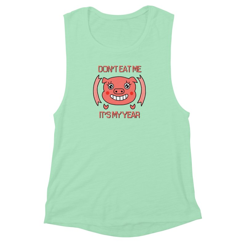 Year of the pig (don't eat me) Women's Muscle Tank by Hello Siyi