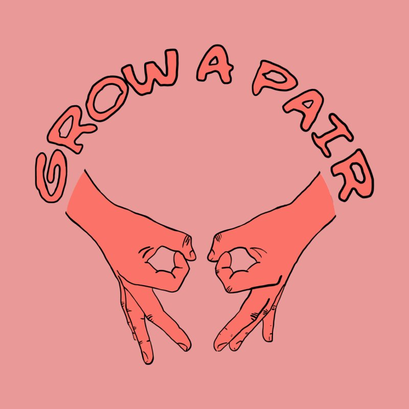 Grow A Pair Kids T-Shirt by Hello Siyi