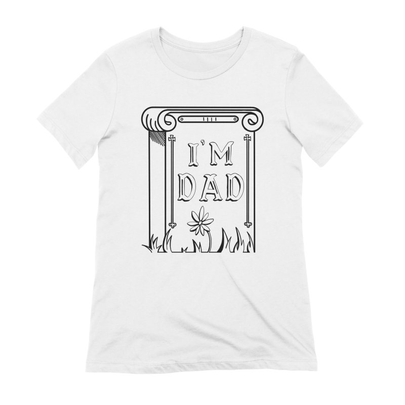 I'm dad Women's Extra Soft T-Shirt by Hello Siyi